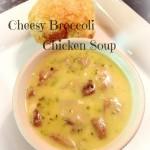 Cheesy Broccoli Chicken Soup